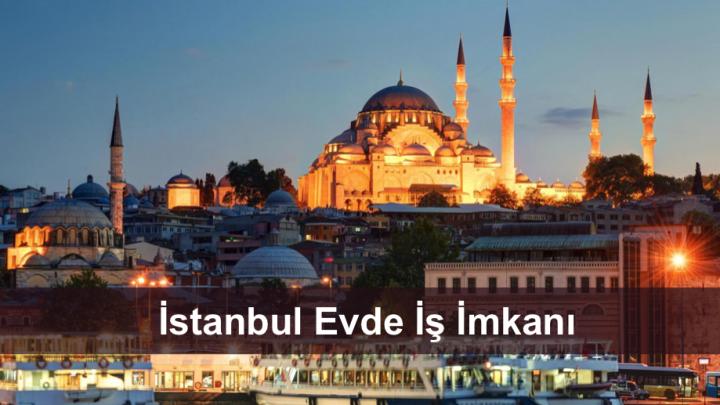 İstanbul Evde iş İmkanı
