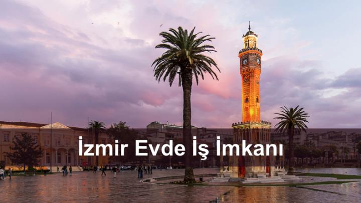 İzmir Evde İş İmkanı